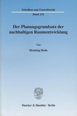 Abbildung von Bode   Der Planungsgrundsatz der nachhaltigen Raumentwicklung.   2003   Band 131