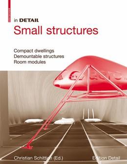 Abbildung von Schittich | In Detail, Small Structures | 2010 | Compact dwellings, Temporary s...