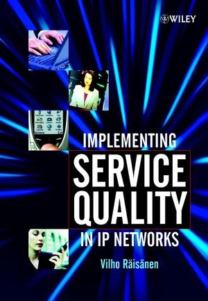 Abbildung von Räisänen | Implementing Service Quality in IP Networks | 2003