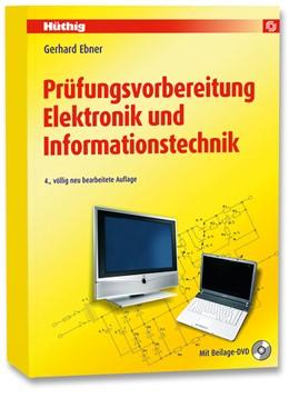 Abbildung von Ebner | Prüfungsvorbereitung Elektronik und Informationstechnik | 4., völlig neu bearbeitete Auflage | 2009