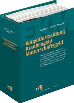 Abbildung von Geyer / Knorr / Krasney   Entgeltfortzahlung – Krankengeld – Mutterschaftsgeld   Loseblattwerk mit Aktualisierungen   2019   Erläuterungen zu den arbeits- ...
