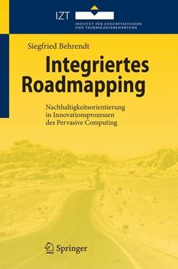 Abbildung von Behrendt | Integriertes Roadmapping | 2010 | Nachhaltigkeitsorientierung in...