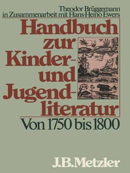 Abbildung von Ewers / Brüggemann | Handbuch zur Kinder- und Jugendliteratur. Von 1750 bis 1800 | 1990 | Von 1750 bis 1800