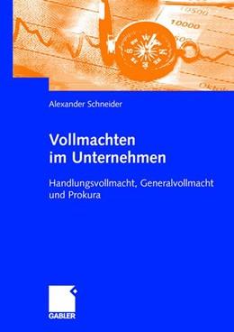 Abbildung von Schneider | Vollmachten im Unternehmen | 2005 | 2005 | Handlungsvollmacht, Generalvol...