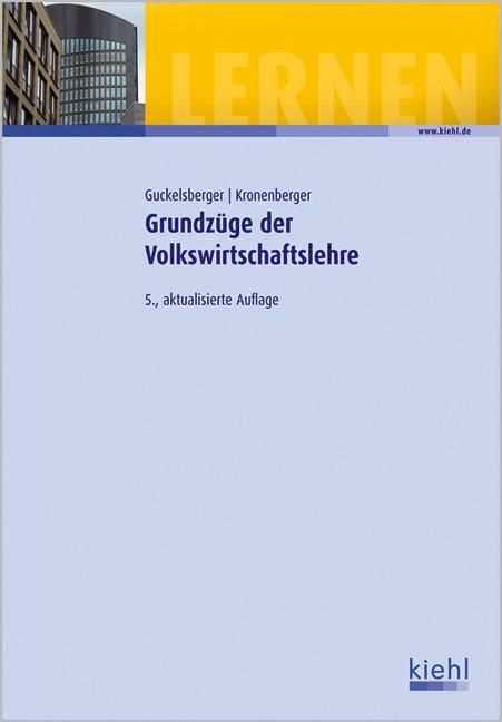 Abbildung von Guckelsberger / Kronenberger   Grundzüge der Volkswirtschaftslehre   5., aktualisierte Auflage   2009
