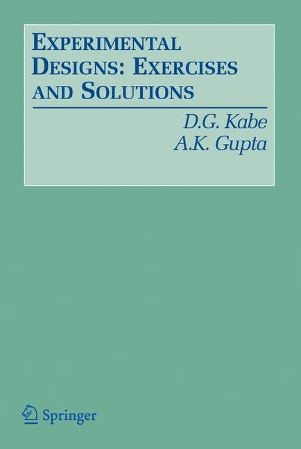 Abbildung von Kabe / Gupta | Experimental Designs: Exercises and Solutions | 2006