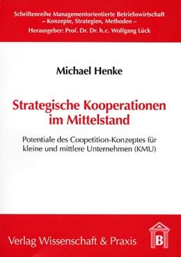 Abbildung von Henke   Strategische Kooperationen im Mittelstand   2003   Potentiale des Coopetition-Kon...   4