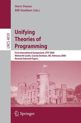 Abbildung von Dunne / Stoddart   Unifying Theories of Programming   2006   First International Symposium,...