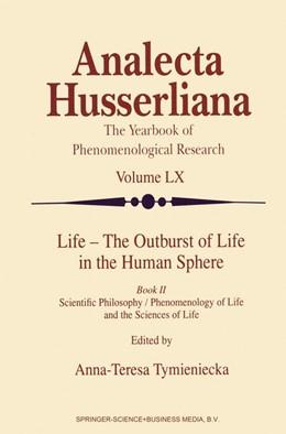 Abbildung von Tymieniecka | Life - The Outburst of Life in the Human Sphere | 1999 | Scientific Philosophy / Phenom... | 60