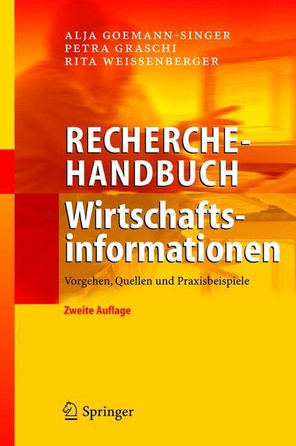 Abbildung von Goemann-Singer / Graschi / Weissenberger   Recherchehandbuch Wirtschaftsinformationen   2., neu bearb. u. erw. Aufl.   2004