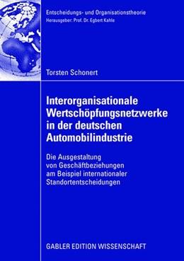Abbildung von Schonert | Interorganisationale Wertschöpfungsnetzwerke in der deutschen Automobilindustrie | 2008 | Die Ausgestaltung von Geschäft...