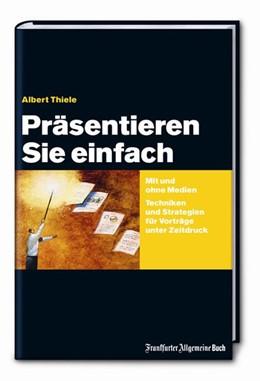 Abbildung von Thiele | Präsentieren Sie einfach | 2007 | Mit und ohne Medien Techniken ...