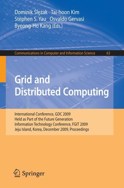 Abbildung von Slezak / Kim / Yau / Gervasi / Kang | Grid and Distributed Computing | 2009