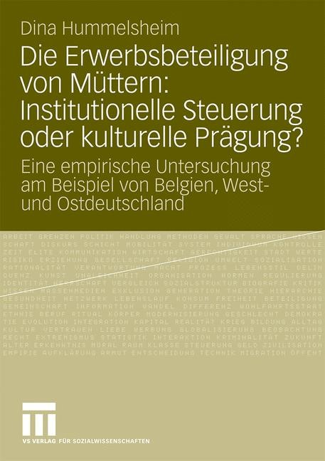 Abbildung von Hummelsheim | Die Erwerbsbeteiligung von Müttern: Institutionelle Steuerung oder kulturelle Prägung? | 2008
