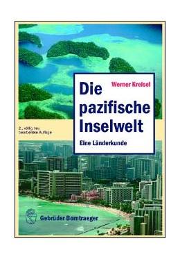 Abbildung von Kreisel | Die pazifische Inselwelt | 2., vollst. neu bearb. Aufl. | 2004 | Eine Länderkunde