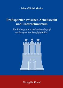 Abbildung von Menke   Profisportler zwischen Arbeitsrecht und Unternehmertum   2006   Ein Beitrag zum Arbeitnehmerbe...   79