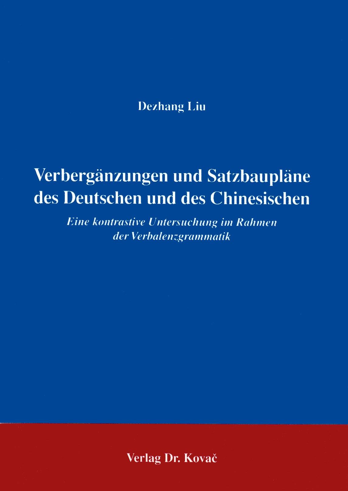 Verbergänzungen und Satzbaupläne des Deutschen und des Chinesischen | Liu, 1996 | Buch (Cover)