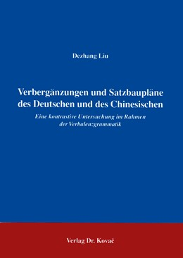 Abbildung von Liu | Verbergänzungen und Satzbaupläne des Deutschen und des Chinesischen | 1996 | Eine kontrastive Untersuchung ...