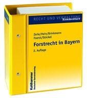 Abbildung von Zerle / Hein / Brinkmann / Foerst / Stöckel | Forstrecht in Bayern | Loseblattwerk mit 22. Aktualisierung | 2018