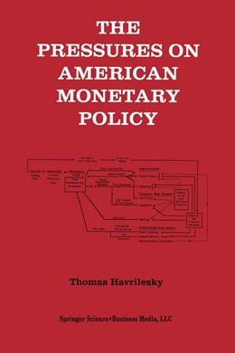 Abbildung von Havrilesky | The Pressures on American Monetary Policy | 1992