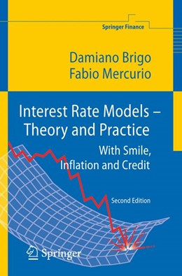 Abbildung von Brigo / Mercurio   Interest Rate Models - Theory and Practice   2nd ed. 2006. Corr. 3rd printing   2007   With Smile, Inflation and Cred...