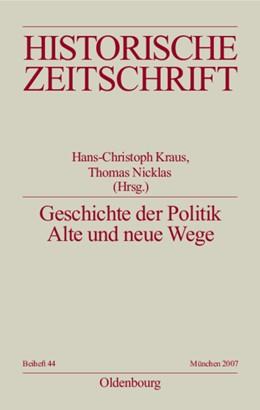 Abbildung von Kraus / Nicklas | Geschichte der Politik | 2007 | Alte und neue Wege | N.F. 44