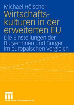 Abbildung von Hölscher | Wirtschaftskulturen in der erweiterten EU | 2006 | Die Einstellungen der Bürgerin...