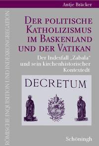 Der politische Katholizismus im Baskenland und der Vatikan   Bräcker, 2008   Buch (Cover)