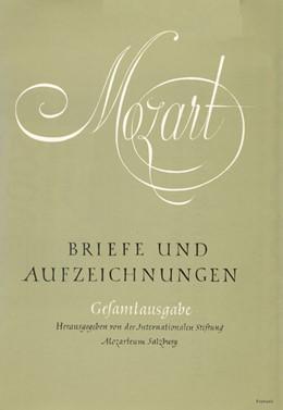 Abbildung von Mozart | Briefe und Aufzeichnungen / Briefe und Aufzeichnungen | 2006 | Einführungen und Ergänzungen