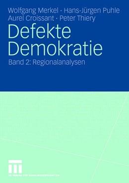 Abbildung von Merkel / Puhle / Croissant | Defekte Demokratie | 2006 | Band 2: Regionalanalysen