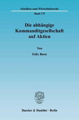 Abbildung von Born | Die abhängige Kommanditgesellschaft auf Aktien. | 2004 | 175
