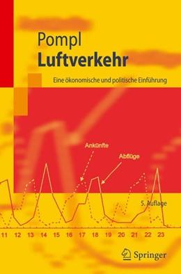 Abbildung von Pompl | Luftverkehr | 5., überarb. Aufl. | 2006 | Eine ökonomische und politisch...