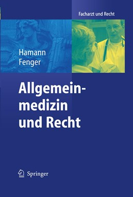 Abbildung von Hamann / Fenger | Allgemeinmedizin und Recht | 2004 | Mit 23 Abbildungen und 7 Check...
