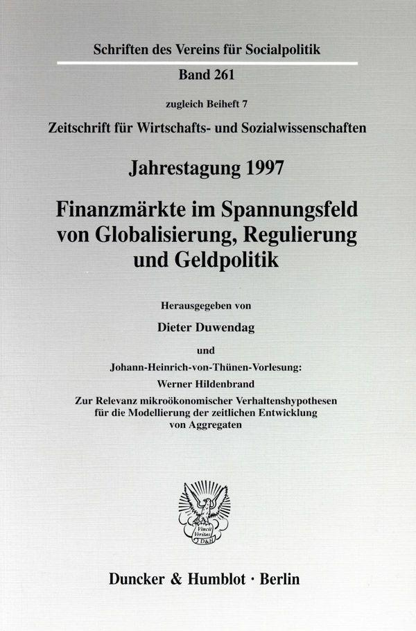 Finanzmärkte im Spannungsfeld von Globalisierung, Regulierung und Geldpolitik. Johann-Heinrich-von-Thünen-Vorlesung: | Duwendag, 1998 | Buch (Cover)