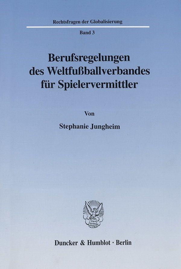 Berufsregelungen des Weltfußballverbandes für Spielervermittler. | Jungheim, 2002 | Buch (Cover)