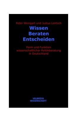 Abbildung von Weingart / Lentsch | Wissen – Beraten – Entscheiden | 1. Auflage | 2015 | beck-shop.de