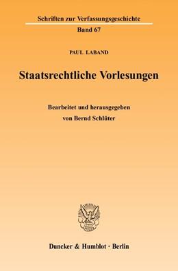 Abbildung von Laband / Schlüter | Staatsrechtliche Vorlesungen | 2004 | Vorlesungen zur Geschichte des... | 67