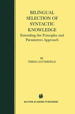 Abbildung von Satterfield   Bilingual Selection of Syntactic Knowledge   1999   Extending the Principles and P...