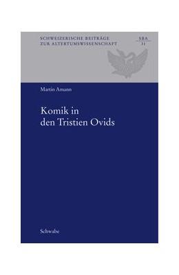 Abbildung von Amann | Komik in den Tristien Ovids | 1. Auflage | 2006 | 31 | beck-shop.de
