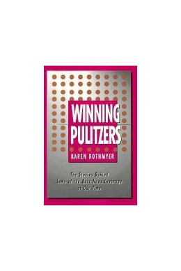 Abbildung von Rothmyer | Winning Pulitzers | 1991 | The Stories Behind Some of the...