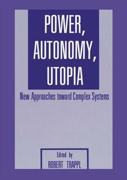 Abbildung von Trappl | Power, Autonomy, Utopia | 1986 | New Approaches Toward Complex ...