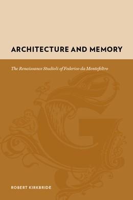 Abbildung von Kirkbride | Architecture and Memory | 2008 | The Renaissance Studioli of Fe...