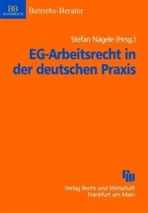 EG-Arbeitsrecht in der deutschen Praxis | Braun / Einfeldt / Heeder | Buch (Cover)
