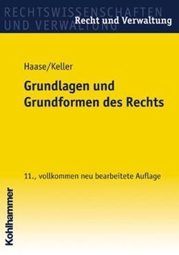 Abbildung von Haase / Keller | Grundlagen und Grundformen des Rechts | 11. Auflage | 2003 | Eine Einführung.