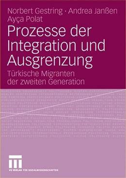 Abbildung von Gestring / Janßen / Polat | Prozesse der Integration und Ausgrenzung | 2006 | Türkische Migranten der zweite...