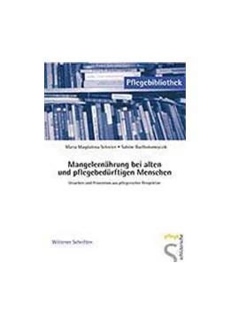 Abbildung von Schreier / Bartholomeyczik | Mangelernährung bei alten und pflegebedürftigen Menschen | 2004 | Ursachen und Prävention aus pf...