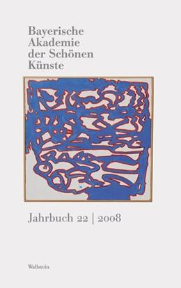 Abbildung von Präsident u. Direktorium d. Bayerischen Akademie d. Schönen Künste in München   Bayerische Akademie der schönen Künste. Jahrbuch   2009   Jahrbuch Bd.22 /2008
