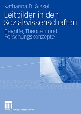 Abbildung von Giesel | Leitbilder in den Sozialwissenschaften | 2007 | Begriffe, Theorien und Forschu...