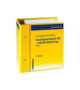 Abbildung von Schönefelder / Kranz / Wanka   Sozialgesetzbuch III – Arbeitsförderung   Loseblattwerk mit 26. Aktualisierung   2019   Kommentar
