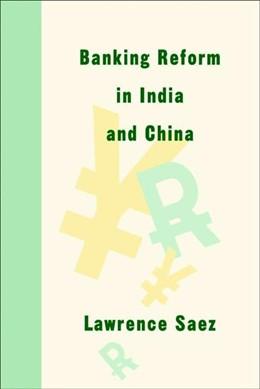 Abbildung von Saez | Banking Reform in India and China | 1. Auflage | 2004 | beck-shop.de